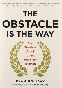 The Obstacle Is The Way by Ryan Holiday Book Summary