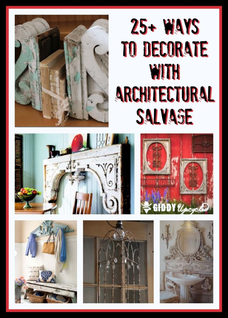 Decorating with architectural salvage 25 ideas for high end style giddy upcycled Home decorating ideas using junk