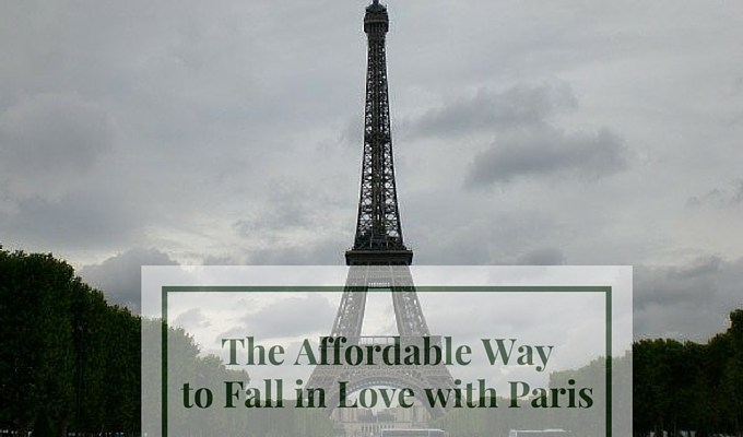 The Affordable Way to Fall in Love with Paris