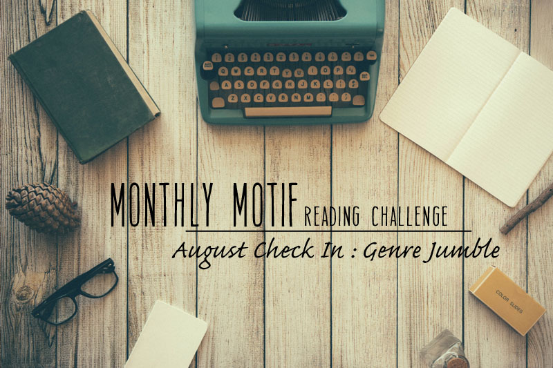 August Monthly Motif Check In | Genre Jumble