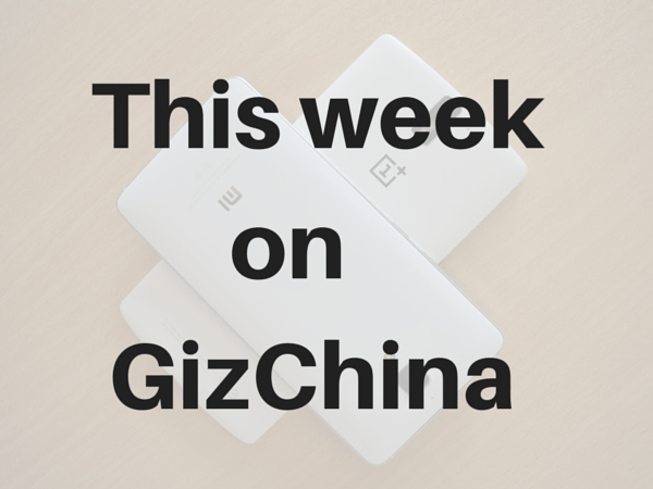 This week on GizChina: Xiaomi, reviews, and more