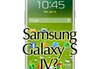Samsung Galaxy S4 – Launch on April 15 or 22?