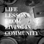 Life Lessons from Living in Community