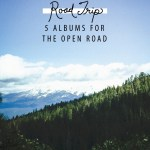 5 albums for the open road