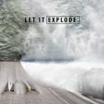 let it explode