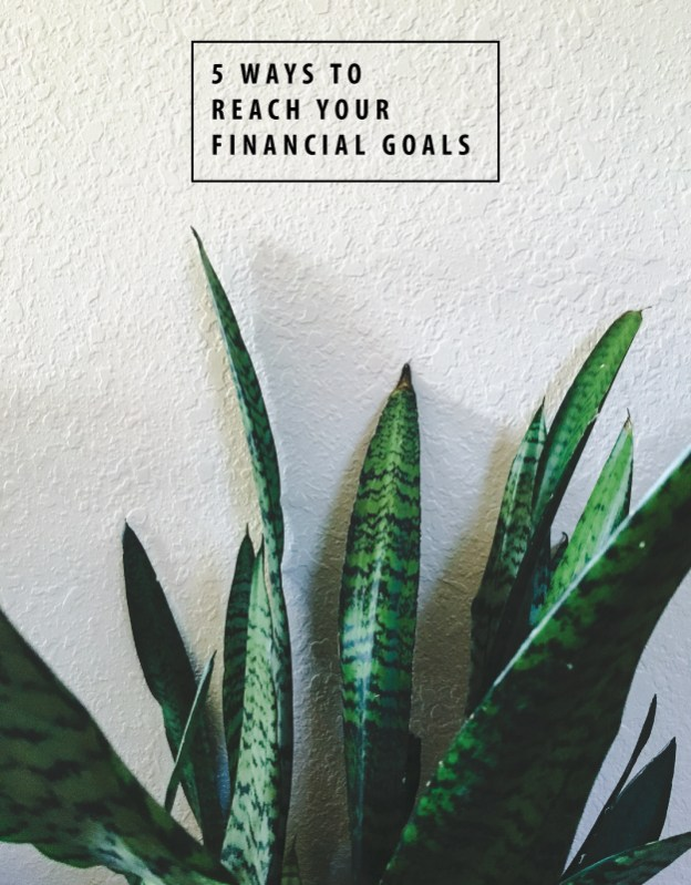 5 Ways to Reach Your Financial Goals