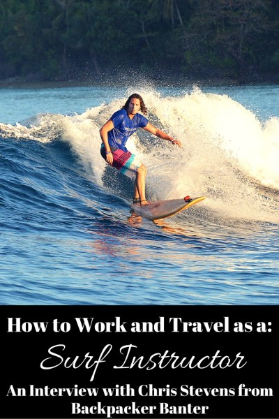 How to Work and Travel as a Surf Instructor: An interview with Chris Stevens from Backpacker Banter
