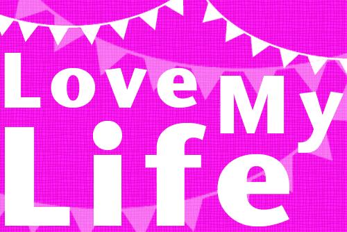 Love My Life #lml