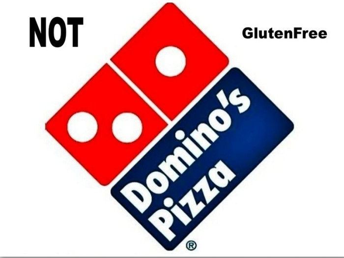 Domino's Pizza is NOT SAFE GlutenFree Eating