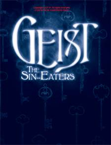 Geist: The Sin-Eaters Preview: Running Geist (Which Is Not Wraith)