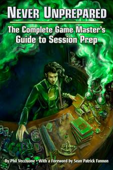 Never Unprepared: The GM's Guide to Prep is Now Available for Preorder!