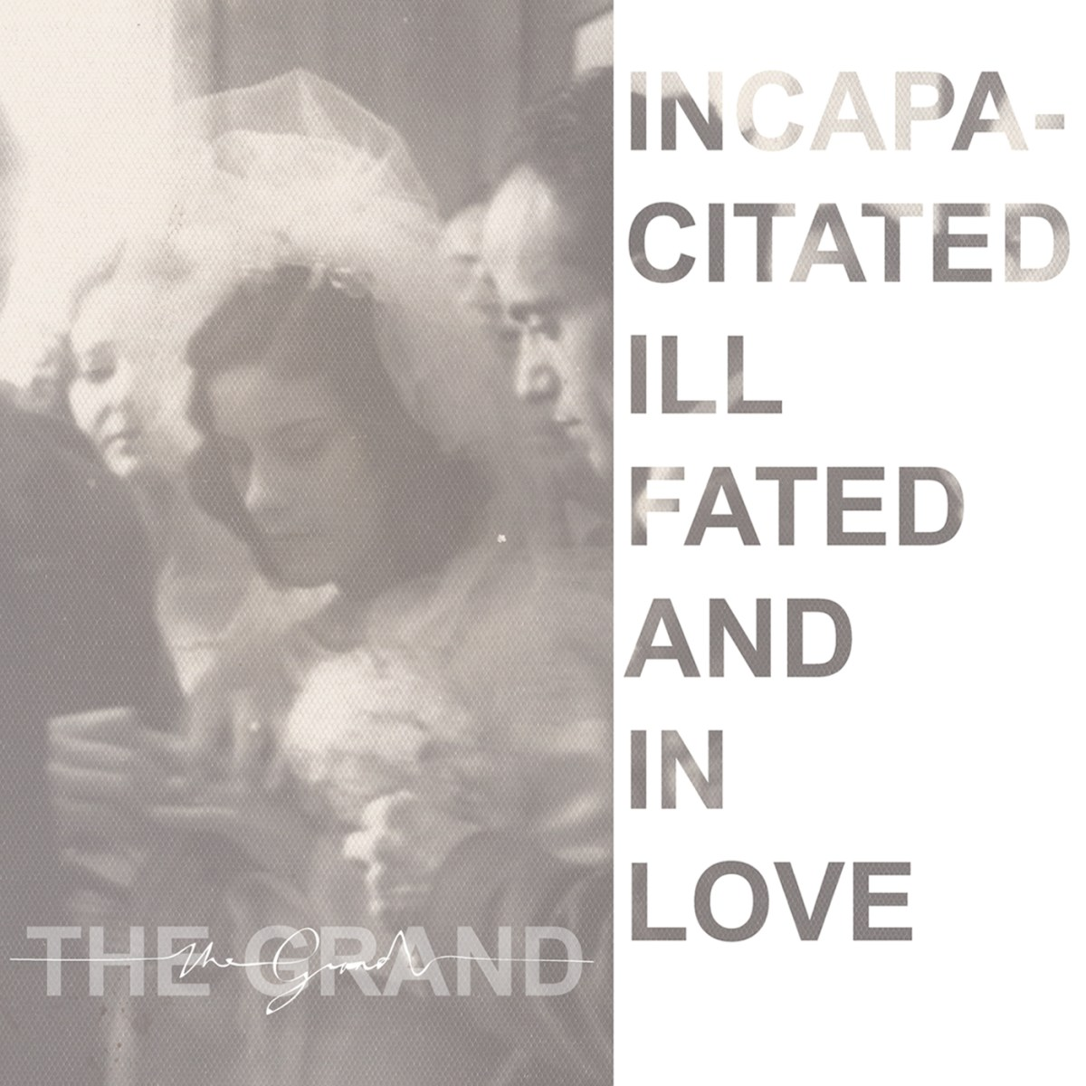 The Grand - Incapacitated, Ill Fated, and In Love (Philophobia Music)