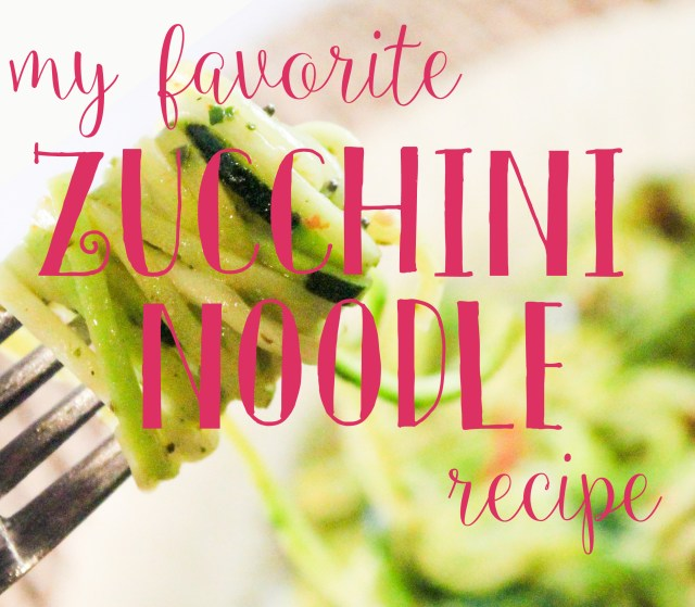 My Favorite Zucchini Noodle Recipe