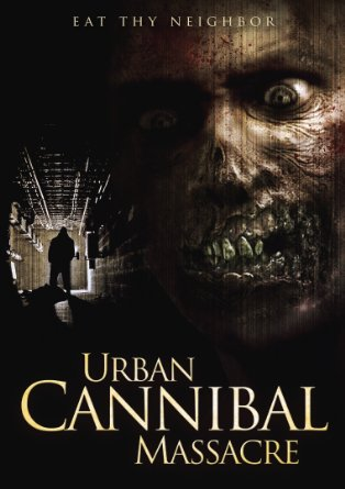 Urban Cannibal Massacre Puts a New Spin on the Cannibal Movie