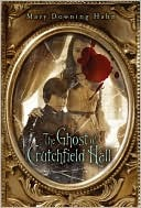 The Ghost of Crutchfield Hall, Mary Downing Hahn, Book Cover