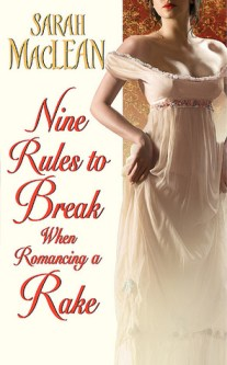 Nine Rules To Break When Romancing A Rake, Sarah MacLean, Book Cover
