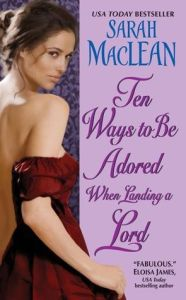 Ten Ways To Be Adored When Landing A Lord, Sarah Maclean, Book Cover