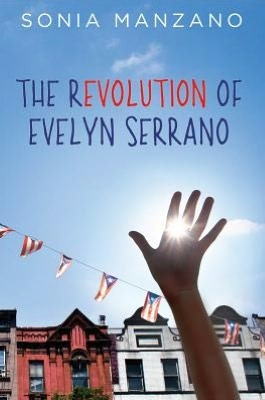 The Revolution Of Evelyn Serrano by Sonia Manzano Book Cover