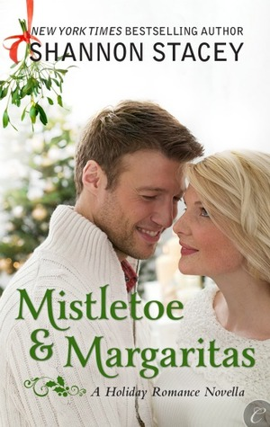 Mistletoe &amp; Margaritias Shannon Stacey Book Cover