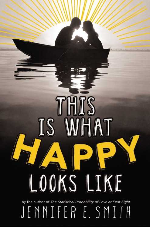 This Is What Happy Looks Like Jennifer E Smith Book Cover