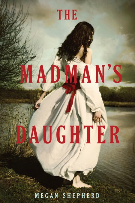 The Madman's Daughter Megan Shepherd Book Cover