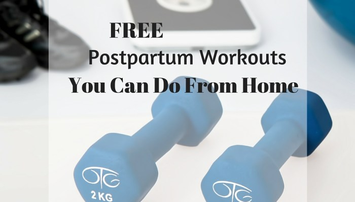 Free Postpartum Workouts You Can Do At Home