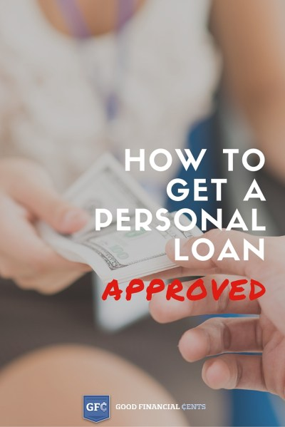 How to Get a Personal Loan Approved - Good Financial Cents