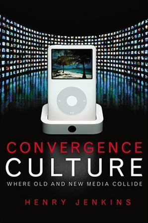 "Portada de ""Convergence Culture: Where Old and New Media Collide"""