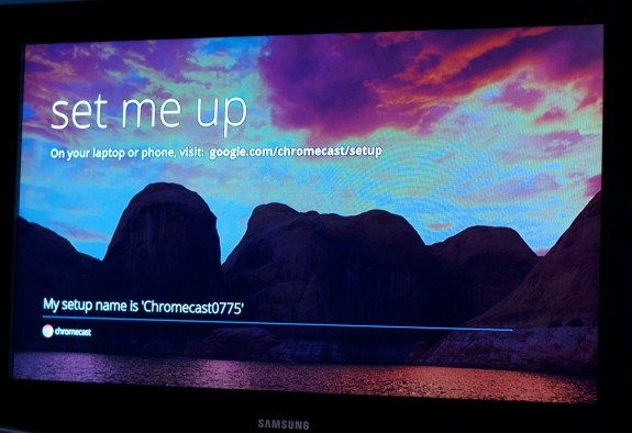 ChromeCast setup is straightforward and very simple.
