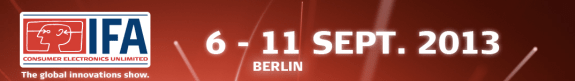 IFA 2013 kicks off on September 6th.