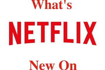 New on Netflix Movies and Shows