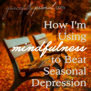 How I'm Using Mindfulness to Beat Seasonal Depression