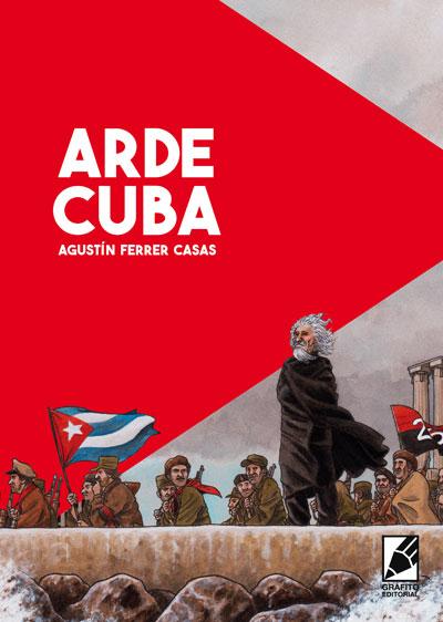 Portada de Arde Cuba, cómic de Agustín Ferrer Casas. Una historia de acción durante la Revolución Cubana. Con Errol Flynn entrevistando a Fidel Castro