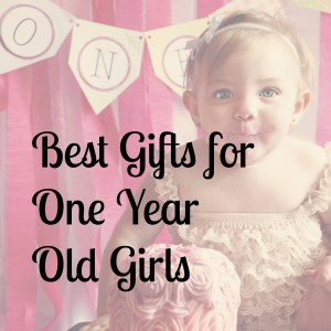 best gifts for one year old girls