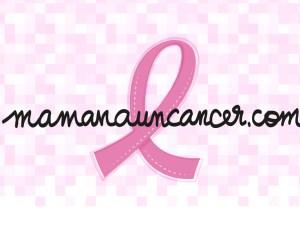 maman a un cancer