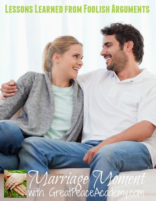 Lessons learned through foolish arguments in marriage. Marriage Moments with Great Peace Academy