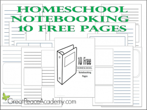 Homeschool Notebooking 10 Free Printable Pages | Great Peace Academy