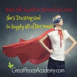 Real Life Superhero Homeschool Mom Trusting God Thumbnail