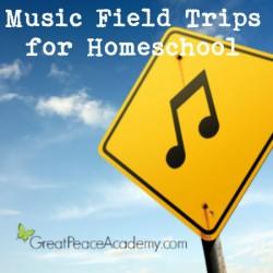 Teach Music with Field Trips for Homeschool   Great Peace Academy #ihsnet