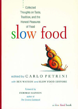 Carlo Petrini's Slow Food, A Review