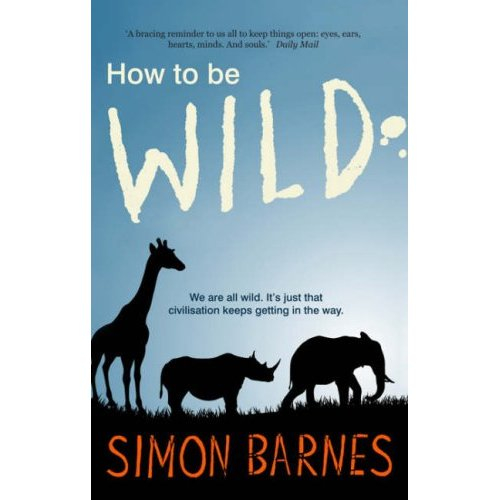 James Laps Up Simon Barnes's Book 'How to Be Wild'