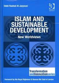 Islam and Sustainable Development, A Book Covering These New Worldviews