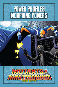 Mutants & Masterminds Power Profile: Morphing Powers