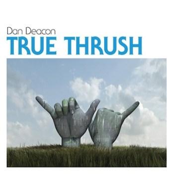 Dan deacon True Thursh download