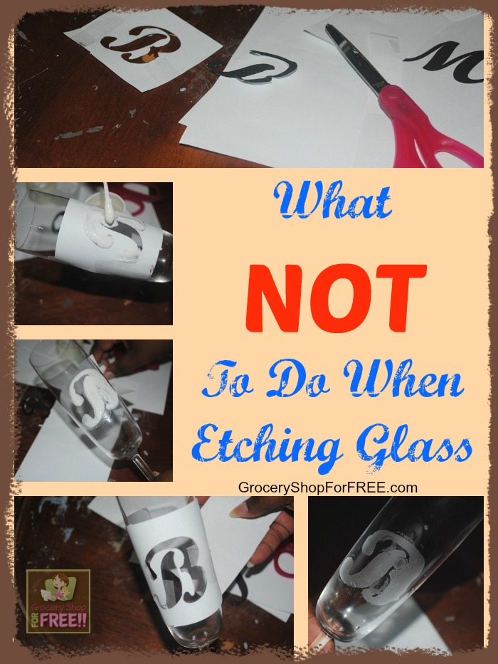 What NOT To Do When Etching Glass!