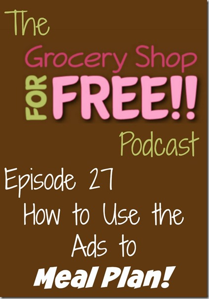 The Grocery Shop for FREE Podcast-Episode 27: How to Use the Ads to Meal Plan!