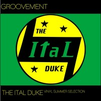 Podcast: GROOVEMENT // THE ITAL DUKE Vinyl Summer Selection