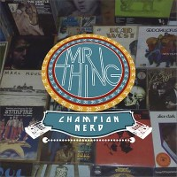 Download: MR THING // Champion Nerd