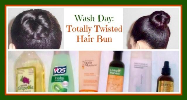 Totally Twisted Hair Bun Wash Day