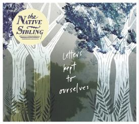 The Native Sibling - Letters Kept to Ourselves